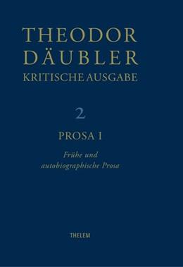 Abbildung von Nienhaus / Chiarini / Schmitz | Theodor Däubler - Kritische Ausgabe / Prosa I | 1., Aufl. | 2017 | Prosa I | 2