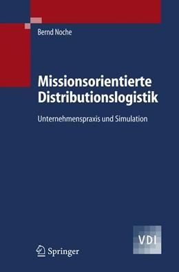 Abbildung von Noche | Missionsorientierte Distributionslogistik | 2020 | Unternehmenspraxis und Simulat...
