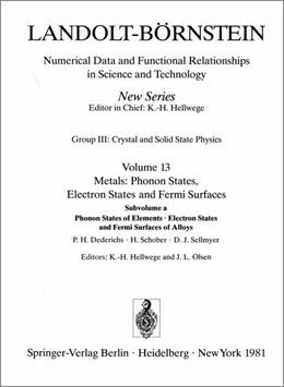 Abbildung von Dederichs / Schober / Sellmyer | Phonon States of Elements. Electron States and Fermi Surfaces of Alloys / Phononenzustände von Elementen. Elektronenzustände und Fermiflächen von Legierungen | 1981