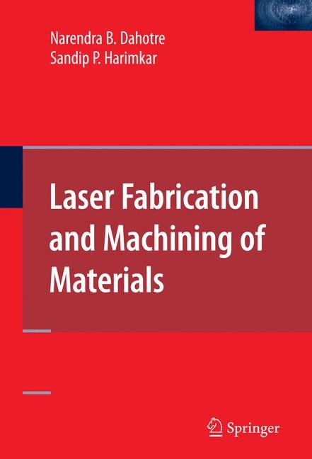 Abbildung von Dahotre / Harimkar   Laser Fabrication and Machining of Materials   2007