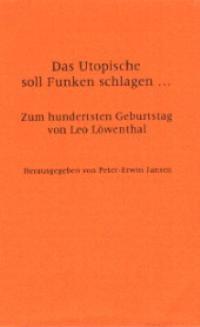 Abbildung von Jansen | Das Utopische soll Funken schlagen. Zum 100. Geburtstag von Leo Löwenthal | 2000
