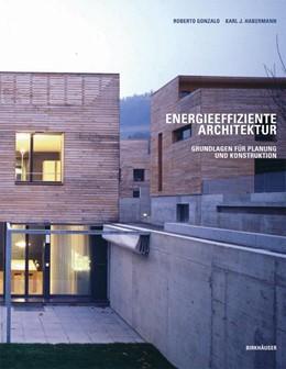 Abbildung von Habermann / Gonzalo | Energieeffiziente Architektur | 2006 | Grundlagen für Planung und Kon...
