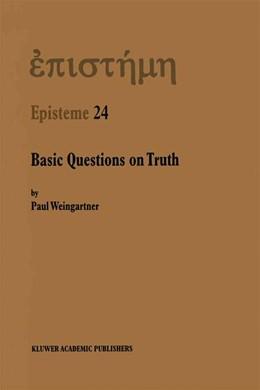 Abbildung von Weingartner | Basic Questions on Truth | 2000 | 24