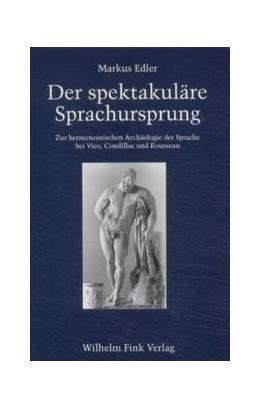 Abbildung von Edler | Der spektakuläre Sprachursprung | 2001 | Zur hermeneutischen Archäologi...