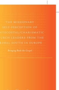 Abbildung von Währisch-Oblau | The Missionary Self-Perception of Pentecostal/Charismatic Church Leaders from the Global South in Europe | 2009