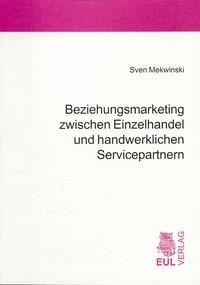 Abbildung von Mekwinski   Beziehungsmarketing zwischen Einzelhandel und handwerklichen Servicepartnern   2004