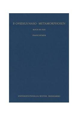 Abbildung von Bömer | P. Ovidius Naso: Metamorphosen. Kommentar / Buch XII-XIII | 2., unveränderte Auflage | 2006 | Buch XII-XIII. Kommentar