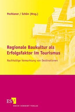 Abbildung von Pechlaner / Schön   Regionale Baukultur als Erfolgsfaktor im Tourismus   2010   Nachhaltige Vermarktung von De...