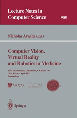 Abbildung von Ayache | Computer Vision, Virtual Reality and Robotics in Medicine | 1995