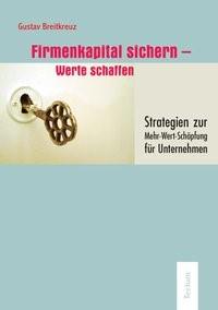 Abbildung von Breitkreuz | Firmenkapital sichern - Werte schaffen | 2007
