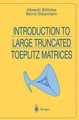 Abbildung von Böttcher / Silbermann | Introduction to Large Truncated Toeplitz Matrices | 1998