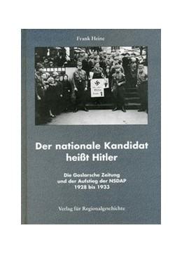 Abbildung von Heine   Der nationale Kandidat heisst Hitler   1998   Die Goslarsche Zeitung und der...   45