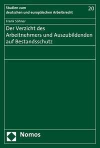 Abbildung von Söhner | Der Verzicht des Arbeitnehmers und Auszubildenden auf Bestandschutz | 2008