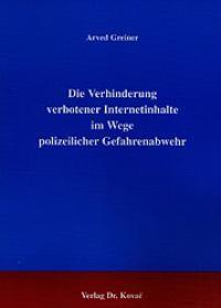 Abbildung von Greiner | Die Verhinderung verbotener Internetinhalte im Wege polizeilicher Gefahrenabwehr | 2001