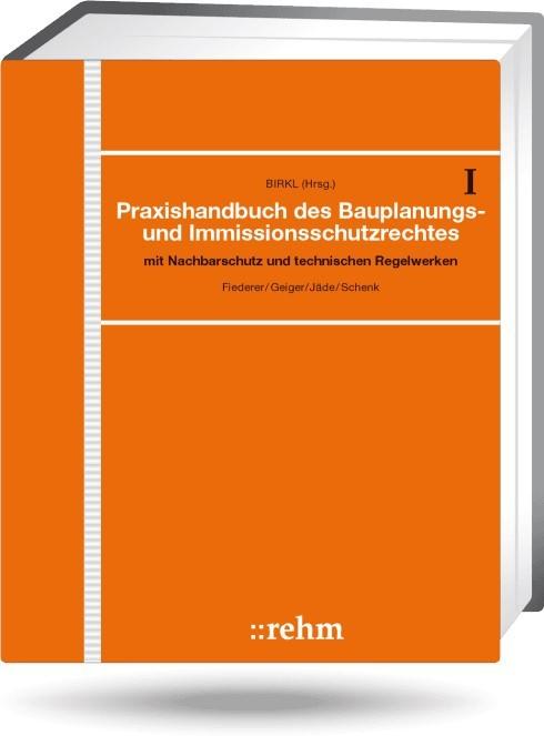 Abbildung von Birkl (Hrsg.) | Praxishandbuch des Bauplanungs- und Immissionsschutzrechts - mit Aktualisierungsservice | Loseblattwerk mit 91. Aktualisierung | 2018