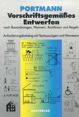 Abbildung von Portmann | Vorschriftsgemäßes Entwerfen nach Bauordnungen, Normen, Richtlinien und Regeln | 4., völlig neubearb. Aufl. 1981 | 1997