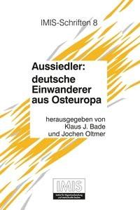 Abbildung von Bade / Oltmer   Aussiedler: deutsche Einwanderer aus Osteuropa   2. Auflage   2003