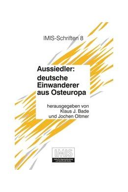 Abbildung von Bade / Oltmer | Aussiedler: deutsche Einwanderer aus Osteuropa | 2. Auflage | 2003