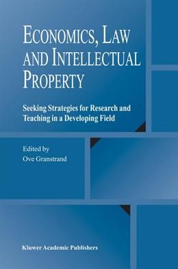 Abbildung von Granstrand   Economics, Law and Intellectual Property   2003   Seeking Strategies for Researc...