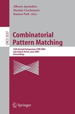 Abbildung von Apostolico / Crochemore / Park | Combinatorial Pattern Matching | 2005 | 16th Annual Symposium, CPM 200...