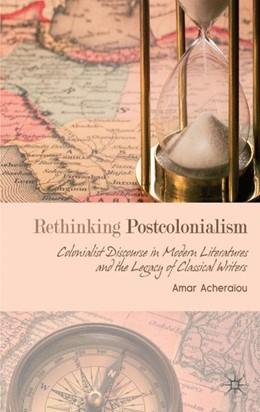 Abbildung von Acheraïou | Rethinking Postcolonialism | 2008 | 2008 | Colonialist Discourse in Moder...