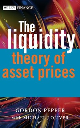 Abbildung von Pepper / Oliver | The Liquidity Theory of Asset Prices | 2006