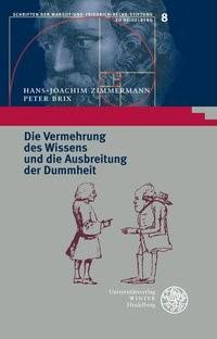 Abbildung von Zimmermann / Brix | Die Vermehrung des Wissens und die Ausbreitung der Dummheit | 2008