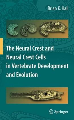Abbildung von Hall | The Neural Crest and Neural Crest Cells in Vertebrate Development and Evolution | 2009