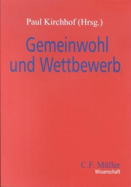 Abbildung von Kirchhof | Gemeinwohl und Wettbewerb | 2004 | 2005
