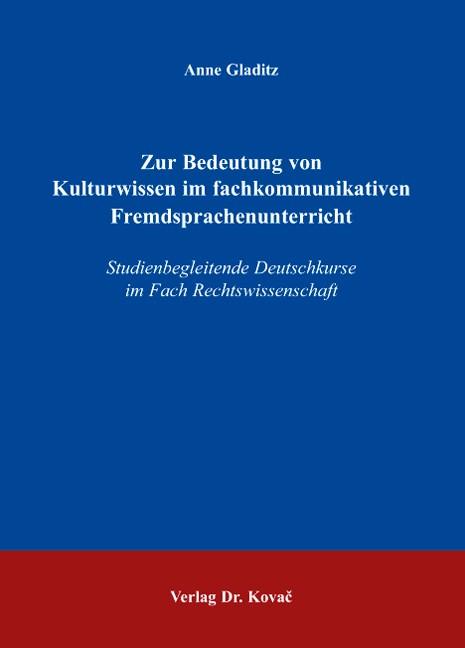 Abbildung von Gladitz   Zur Bedeutung von Kulturwissen im fachkommunikativen Fremdsprachenunterricht   2008