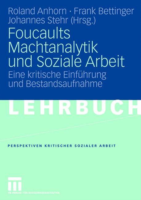 Abbildung von Anhorn / Bettinger / Stehr | Foucaults Machtanalytik und Soziale Arbeit | 2007