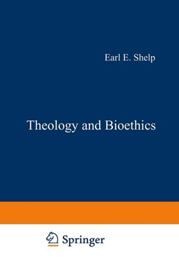 Abbildung von Shelp | Theology and Bioethics | 1985 | Exploring the Foundations and ... | 20