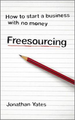 Abbildung von Freesourcing | 1. Auflage | 2009 | How To Start a Business with N...