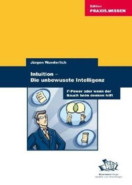 Abbildung von Wunderlich | Intuition - Die unbewusste Intelligenz | 2008 | I3-Power oder wenn der Bauch b...