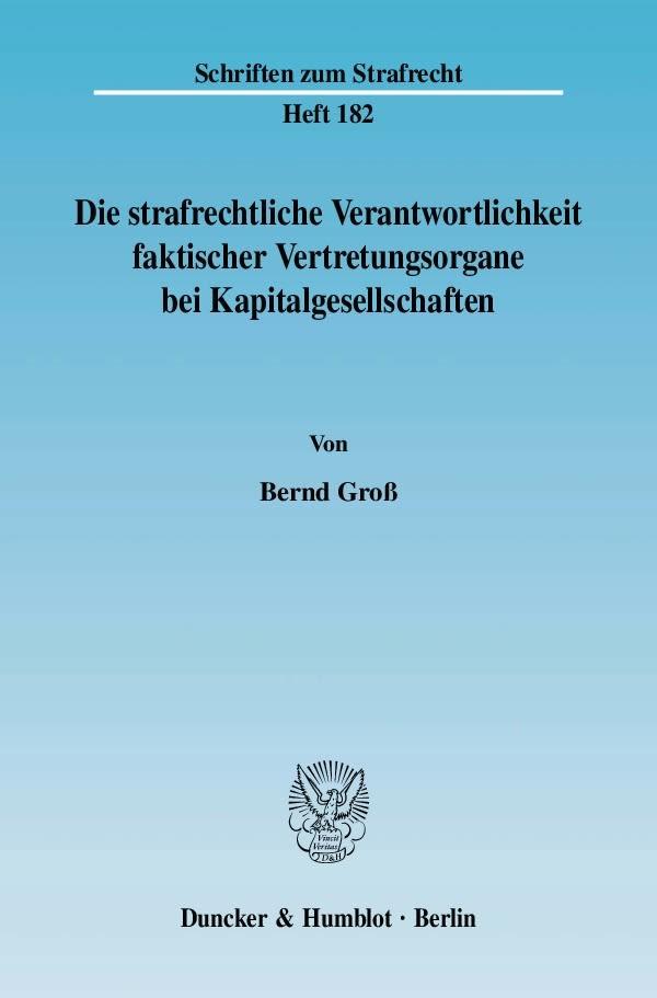 Abbildung von Groß | Die strafrechtliche Verantwortlichkeit faktischer Vertretungsorgane bei Kapitalgesellschaften. | 2007