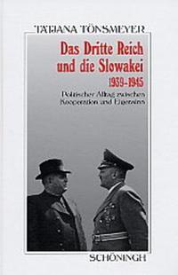 Abbildung von Tönsmeyer | Das Dritte Reich und die Slowakai 1939-1945 | 2003