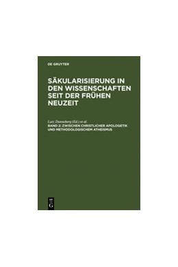 Abbildung von Danneberg / Pott / Schönert / Vollhardt   Zwischen christlicher Apologetik und methodologischem Atheismus   Reprint 2011   2002   Wissenschaftsprozesse im Zeitr...