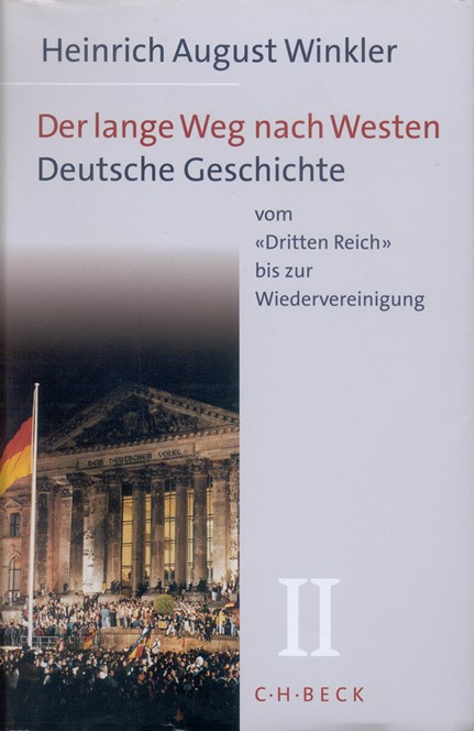 Cover: Heinrich August Winkler, Der lange Weg nach Westen: Deutsche Geschichte vom Dritten Reich bis zur Wiedervereinigung