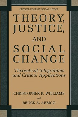Abbildung von Williams / Arrigo | Theory, Justice, and Social Change | 2005 | Theoretical Integrations and C...