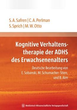Abbildung von Safren / Perlman / Sprich   Kognitive Verhaltenstherapie der ADHS des Erwachsenenalters   2008