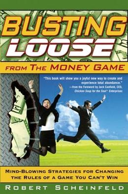 Abbildung von Scheinfeld | Busting Loose From the Money Game | 2006 | Mind-Blowing Strategies for Ch...