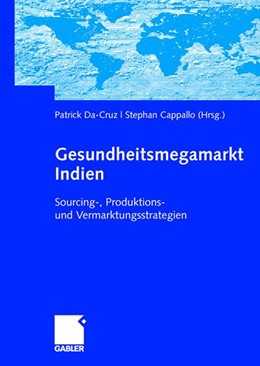 Abbildung von Da-Cruz / Cappallo | Gesundheitsmegamarkt Indien | 2008 | Sourcing-, Produktions- und Ve...