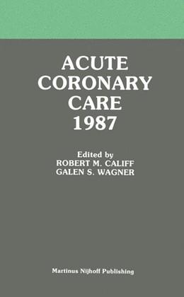 Abbildung von Califf / Wagner | Acute Coronary Care 1987 | 1987 | 1986 | 2