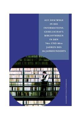 Abbildung von Vodosek / Arnold   Auf dem Wege in die Informationsgesellschaft: Bibliotheken in den 70er und 80er Jahren des 20. Jahrhunderts   2008   43