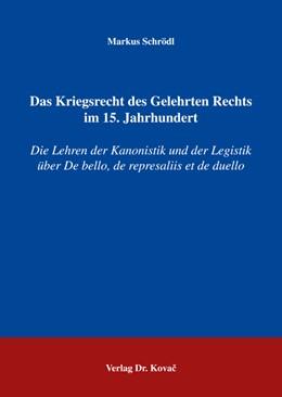 Abbildung von Schrödl | Das Kriegsrecht des Gelehrten Rechts im 15. Jahrhundert | 2006 | Die Lehren der Kanonistik und ... | 14