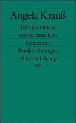 Abbildung von Krauß | Die Gesamtliebe und die Einzelliebe | 2004 | Frankfurter Poetikvorlesungen | 2389
