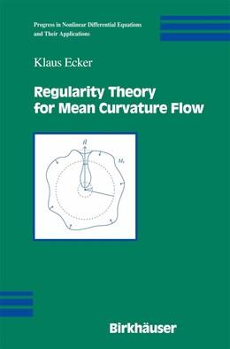 Abbildung von Ecker | Regularity Theory for Mean Curvature Flow | 2003 | 57