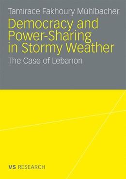 Abbildung von Fakhoury Mühlbacher | Democratisation and Power-Sharing in Stormy Weather | 2009 | The Case of Lebanon