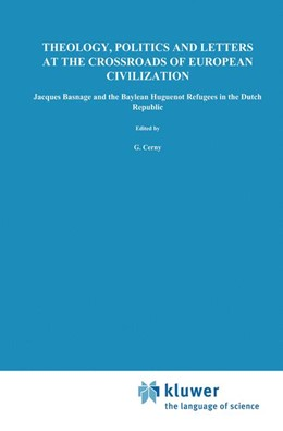 Abbildung von Cerny   Theology, Politics and Letters at the Crossroads of European Civilization   1987   1987   Jacques Basnage and the Baylea...   107