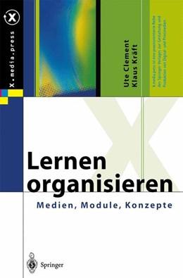Abbildung von Clement / Kräft | Lernen organisieren | 2002 | Medien, Module, Konzepte